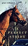 A Perfect Stride (Loxwood, #2)