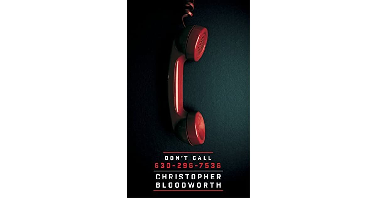 Don T Call 630 296 7536 By Christopher Bloodworth