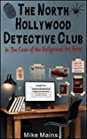 The Case of the Hollywood Art Heist (The North Hollywood Detective Club, #1)