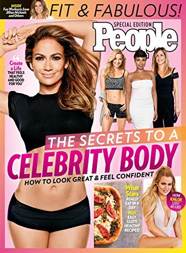 PEOPLE The Secrets To A Celebrity Body How to Look Great and Feel Confident
