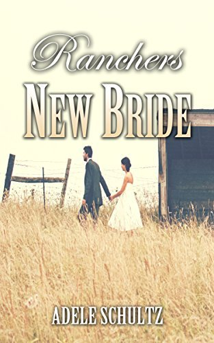 Ranchers New Bride Adele Schultz