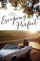 Escaping Perfect (Escaping Perfect #1)