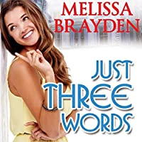 Just Three Words (Soho Loft, #2)