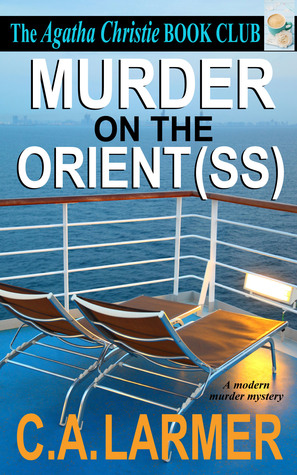 Murder on the Orient (SS) by C.A. Larmer