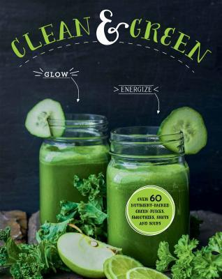 Clean-Green-Over-60-Nutrient-Packed-Green-Juices-Smoothies-Shots-and-Soups
