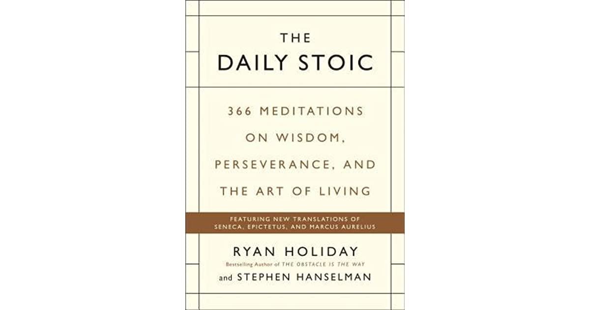 The Daily Stoic 366 Meditations For Clarity Effectiveness And