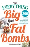 The Everything Big Book of Fat Bombs by Viveca Menegaz