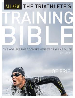The Triathlete's Training Bible by Joe Friel