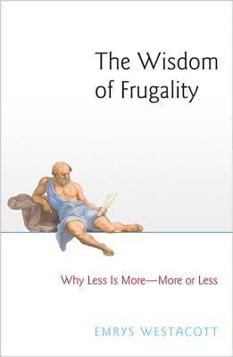 The-Wisdom-of-Frugality-Why-Less-Is-More-More-or-Less