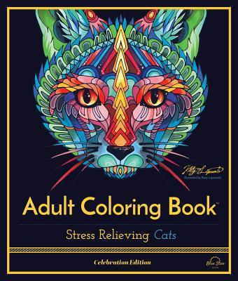 Adult Coloring Book - Stress Relieving Cats  Celebration Edition