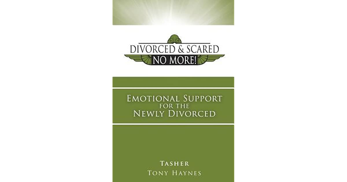 Divorced and scared no more bk 1 emotional support for the newly divorced and scared no more bk 1 emotional support for the newly divorced by tasher solutioingenieria Images