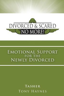 Divorced and Scared No More! Bk 1: Emotional Support for the Newly Divorced