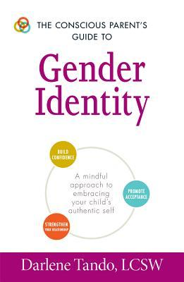 The Conscious Parent's Guide to Gender Identity: A Mindful