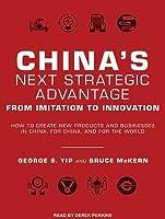 China's Next Strategic Advantage: From Imitation to Innovation