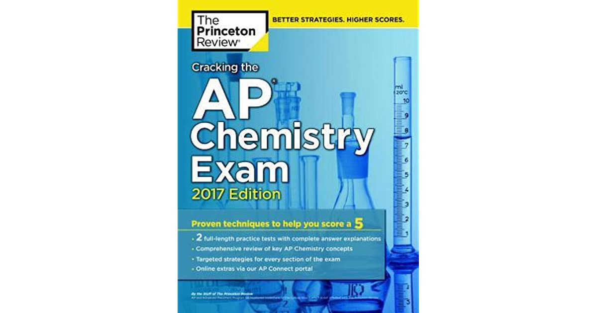 Cracking the AP Chemistry Exam, 2017 Edition by The Princeton Review