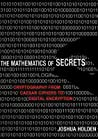 The Mathematics of Secrets: Cryptography from Caesar Ciphers to Digital Encryption