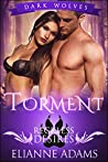 Torment: Reckless Desires (Dark Wolves, #1)