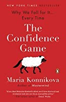 The Confidence Game: Why We Fall for It . . . Every Time