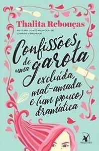 Confissões de uma garota excluída, mal-amada e (um pouco) dramática (Confissões #1)