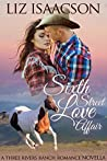 Sixth Street Love Affair (Three Rivers Ranch Romance, #4.5)