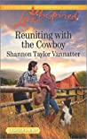 Reuniting with the Cowboy (Texas Cowboys, #1)
