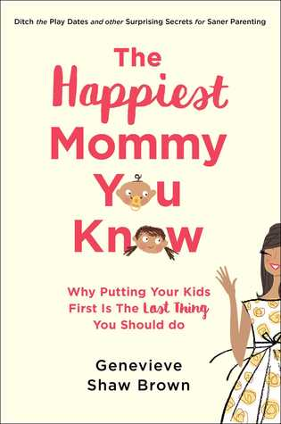 The Happiest Mommy You Know by Genevieve Shaw Brown