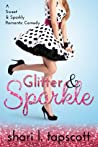 Glitter and Sparkle by Shari L. Tapscott