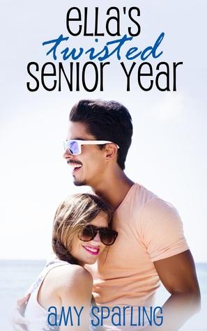 Ella's Twisted Senior Year by Amy Sparling