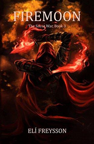 Firemoon (The Silent War #3)