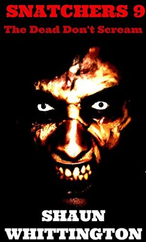 Snatchers 9: The Dead Don't Scream