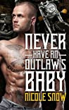 Never Have an Outlaw's Baby (Deadly Pistols MC, #3)