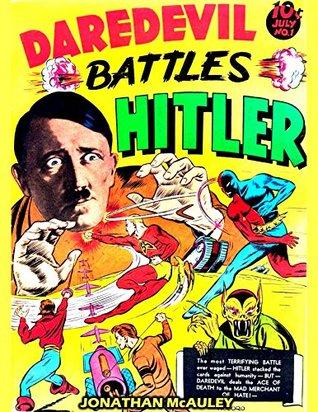 SUPERHERO vs. NAZI: VOL. 1: 4 COMPLETE ISSUES OF CLASSIC WWII ERA COMIC BOOKS FEATURING AMERICAN SUPERHEROES KICKING NAZI ASS: