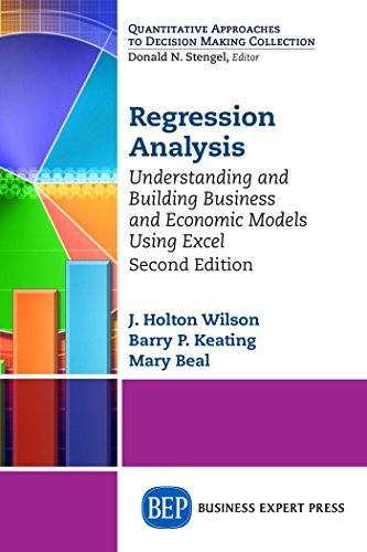 Regression Analysis Understanding and Building Business and Economic Models Using Excel, Second Edition