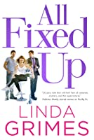 All Fixed Up: A Novel