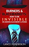 Burners & Black Markets - How to Be Invisible on Android, Blackberry & iPhone