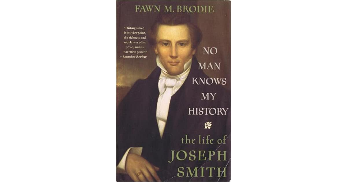 No Man Knows My History The Life of Joseph Smith by Fawn M. Brodie