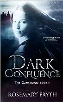 Dark Confluence (The Darkening, #1)