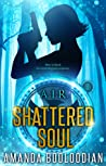 Shattered Soul (AIR, #1)