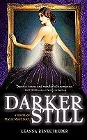 Darker Still: A Novel of Magic Most Foul