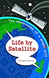 Life by Satellite: The Adventures of a Modem Girl