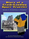 Diary of a Crash-Landing Space Traveler Book 3: Finding A Temple, An Unofficial Minecraft Book (Minecraft Inspired Adventure Series)
