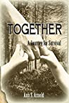 Together: A Journey for Survival