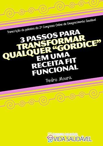 3 Passos Para Transformar Qualquer Gordice em uma Receita Fit Funcional Pedro Moura