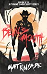 The Devil's Mouth (Alex Rains, Vampire Hunter, #1)