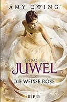 Die Weiße Rose (Das Juwel, #2)