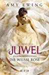 Die Weiße Rose by Amy Ewing