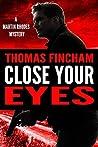 Close Your Eyes (Martin Rhodes, #1)