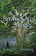 A Shadowed Spirit