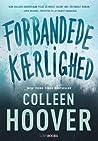Forbandede Kærlighed by Colleen Hoover