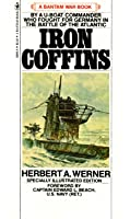 Iron Coffins: A Personal Account Of The German U-Boat Battles Of World War II